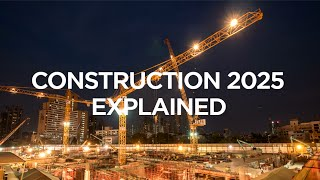 Construction 2025 Explained | The B1M