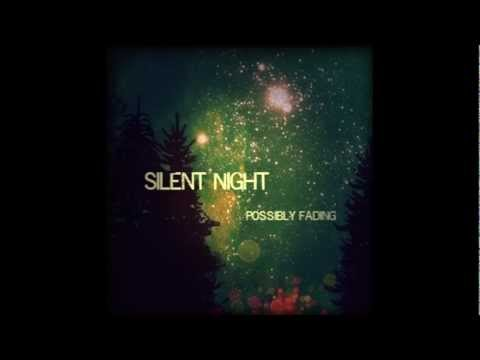 POSSIBLY FADING - Silent Night (Audio)