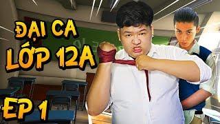 ĐẠI CA LỚP 12A Tập 1 | NGÀY ĐẦU ĐẠI CA ĐI HỌC  (Mazk Game Bựa)