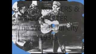Jimmie Rodgers And Sara Carter  The Wonderful City 1931