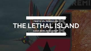 Tiesto vs. Pendulum - The Lethal Island (Dash Berlin Dashup)