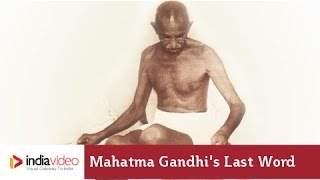 Last Words of Mahatma Gandhi
