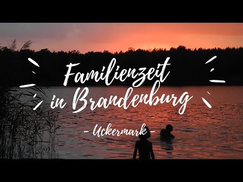 #Familienzeit in Brandenburg: Die Uckermark