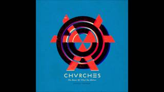 CHVRCHES - Strong Hand (album version)