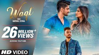 Waqt Song | Marshall Sehgal Ft. Himanshi Khurrana, Rony Singh | Punjabi Songs 2018