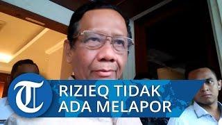 Tanggapi Sambutan Habib Rizieq di Reuni Akbar 212, Menkopolhukam Mahfud MD: Itu Diulang Ulang