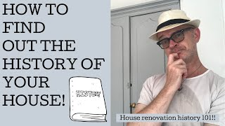 How to learn the history of your house! Easy steps to follow as our house renovation saga continues!