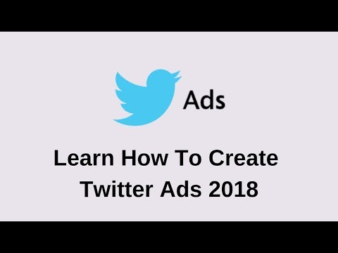 Learn How To Create Twitter Ads 2018