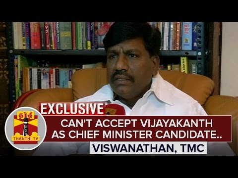 Cant-accept-Vijayakanth-as-CM-Candidate--Vishwanathan-TMC-General-Secretary-Thanthi-TV
