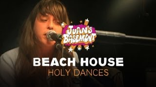 Beach House - Holy Dances - Juan's Basement