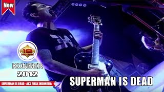SUPERMAN IS DEAD - AKU ANAK INDONESIA (LIVE KONSER MALANG 2012)