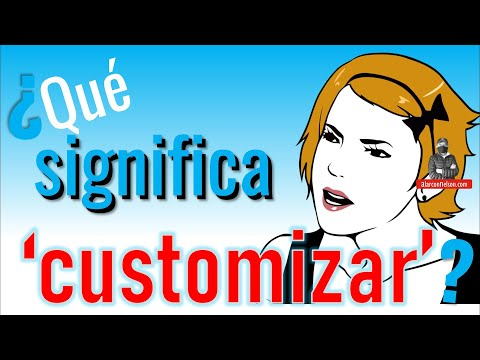 "Cómo evitar la horrible palabra ""customizar"""