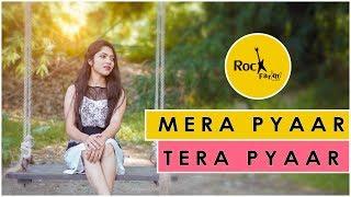 Mera Pyar Tera Pyar - Shubhangi | Female Version | Arijit | Jalebi | Latest Songs 2018 | Rockfarm