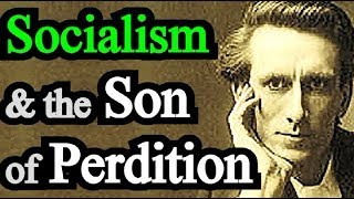 Socialism and the Son of Perdition - Oswald Chambers / Audio & Text