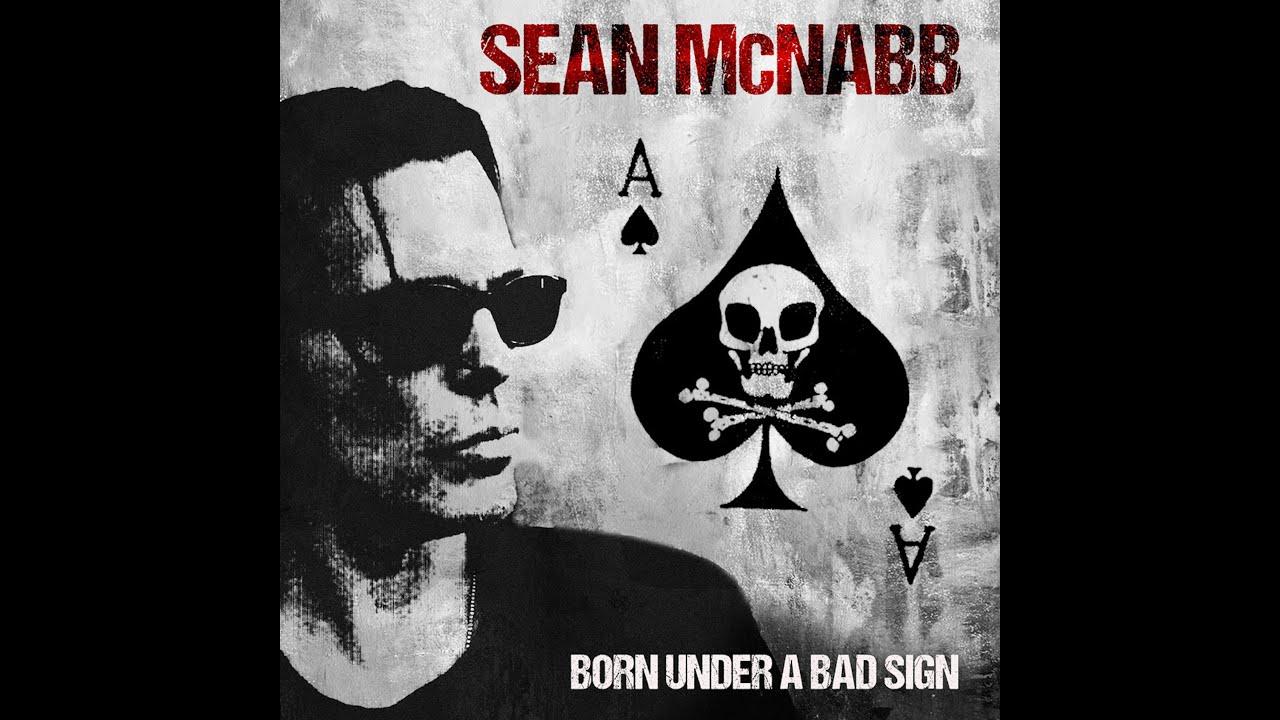 SEAN MCNABB - Born Under A Bad Sign
