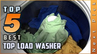 Top 5 Best Top Load Washer Review in 2021