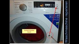 Waschmaschine reparieren : Schalter Nachlegen schließt nicht. Startet nicht. kaputt Siemens IQ700