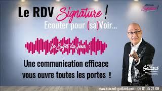 Vignette de LE RDV SIGNATURE #5 - Une communication efficace vous ouvre toutes les portes !