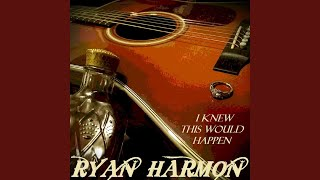Ryan Harmon I Knew This Would Happen