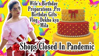 WIFE'S BIRTHDAY PREPRATION, DEKHO KYA MILA, PRE BIRTHDAY GIFTS My Birthday Vlog SUPERPRINCESSJO