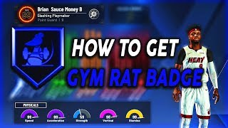 HOW TO GET GYM RAT BADGE IN NBA 2K20! PERMANENT PHYSICAL STATS UPGRADE!!