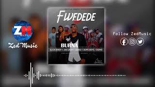 Burna ft Various Artists - #FWEDEDE REMIX [Audio]   ZEDMUSIC DotIN   Zambian Music 2019