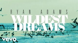 Ryan Adams   Wildest Dreams (from '1989') (Official Audio)