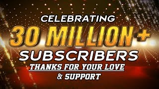 Celebrating 30 Million + Subscribers | Thanks For Making Us India's Biggest Movie Channel On YouTube