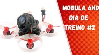 Mobula 6 hd Dia de Treino Drone fpv (Training Day)