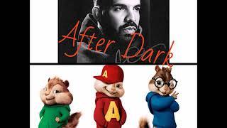 After Dark (chipmunk remix)