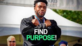 FIND PURPOSE - Chadwick Boseman - Motivational Video