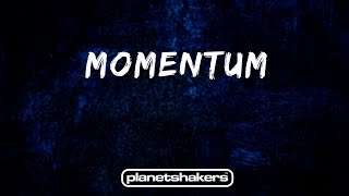 Momentum - Planetshakers (LYRICS)