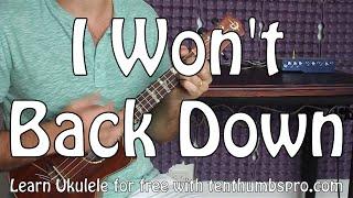 I Won't Back Down   Tom  Petty, Johnny Cash   Ukulele Tutorial