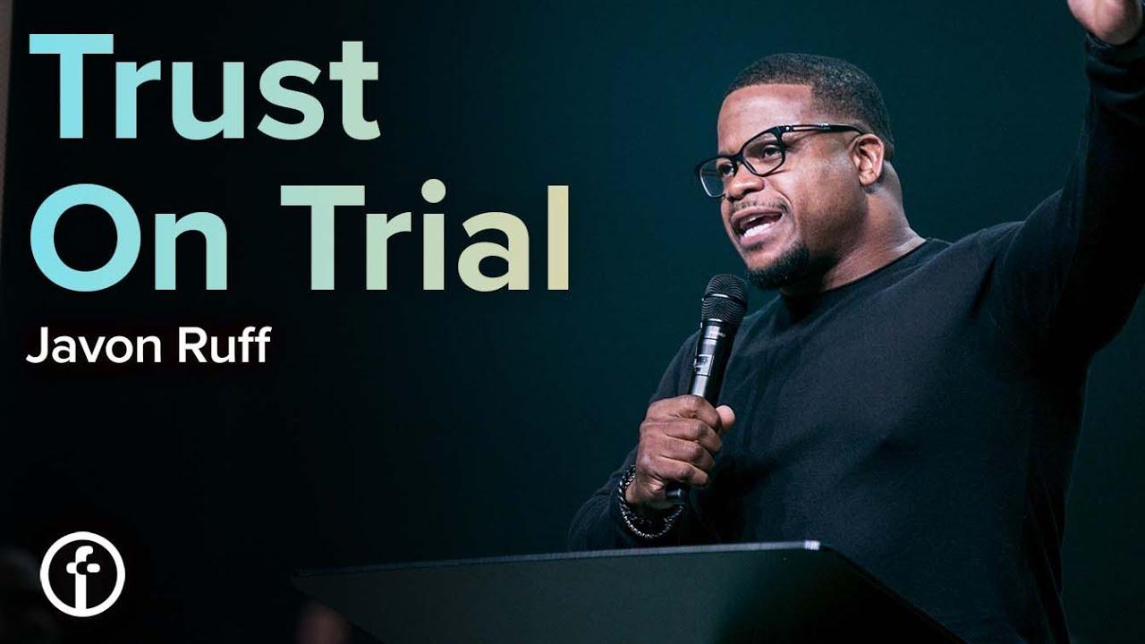 Trust on Trial by Pastor Javon Ruff
