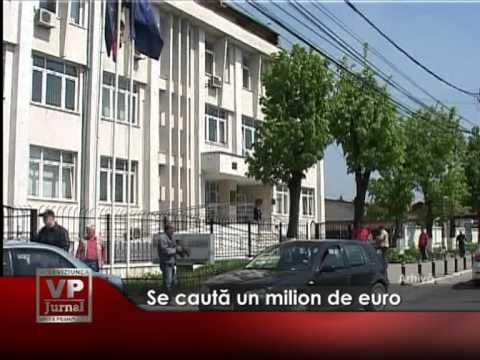 Se caută un milion de euro