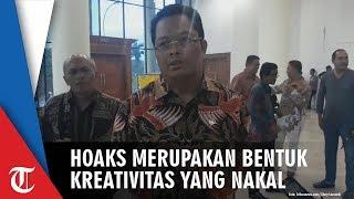 Mahyudin: Hoaks Bentuk Kreativitas Nakal Bukan Aksi Teroris