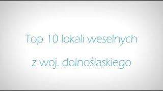 Sale weselne, domy weselne Wrocław - top 10 w woj. dolnośląskim