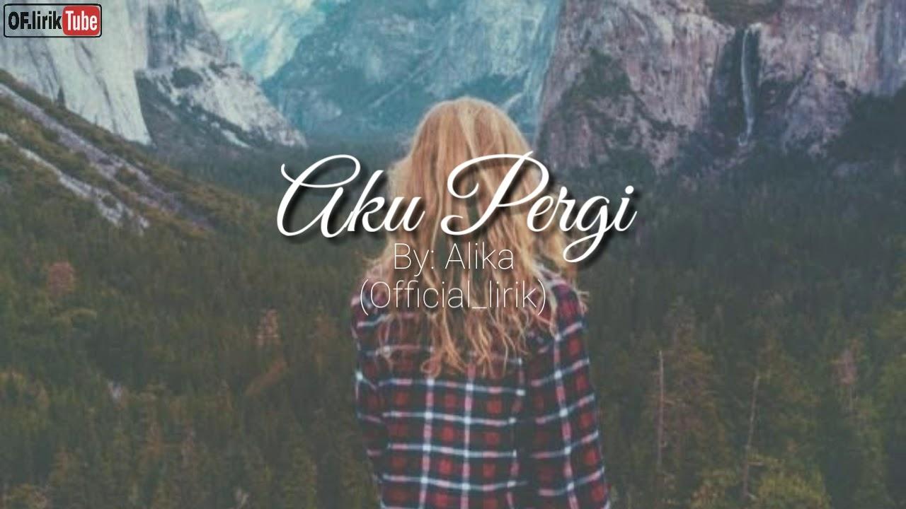 Download Lagu Alika Aku Pergi
