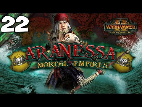 QUEEN OF ALL PIRATES! Total War: Warhammer 2 - Mortal Empires Campaign - Aranessa Saltspite #22