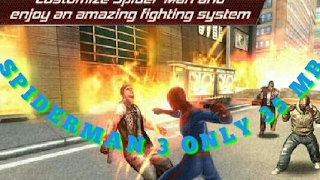 SPIDERMAN 3 FOR ANDROID ONLY 35 MB WITH GAME PLAY (PROOF)
