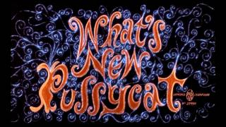 What's New Pussy Cat (1965) - Opening title
