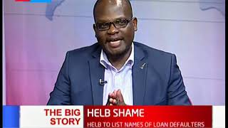 HELB: 85,000 defaulters will be named and shamed (PART 2) |BIG STORY