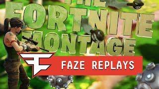 FaZe Replays - THE FORTNITE MONTAGE