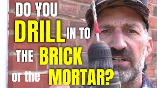 Do You Drill into the Brick or the Mortar?