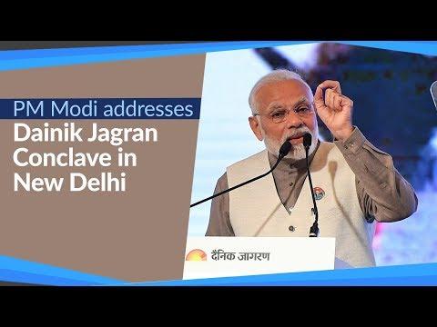 PM Modi addresses Dainik Jagran Conclave in New Delhi