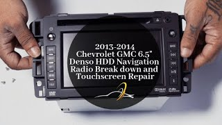 "Chevrolet GMC 6.5"" Denso HDD Navigation Radio Break down and Touchscreen Repair [2013-2014]"
