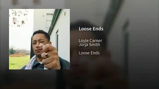 Loyle Carner   Loose Ends Ft. Jorja Smith 2019