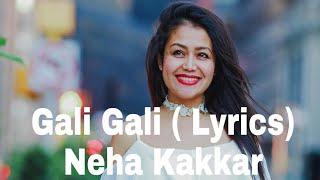 Neha Kakkar   Gali Gali ( Lyrics )