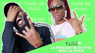 Le Podcast De Dj Titai Avec Le Juiice !