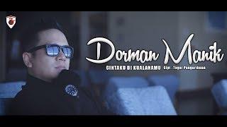 Download lagu Dorman Manik Cintaku Di Kualanamu Mp3